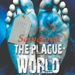[PDF] [EPUB] Sometime: The Plague World Download