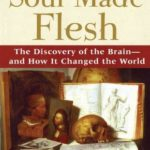 [PDF] [EPUB] Soul Made Flesh: The Discovery of the Brain–and How it Changed the World Download