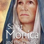 [PDF] [EPUB] St Monica and the Power of Persistent Prayer Download