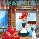 [PDF] [EPUB] Strawberries and Sweet Lies (Bakers and Bulldogs Mysteries Book 1) Download
