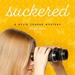 [PDF] [EPUB] Suckered: A Rylie Cooper Mystery (Rylie Cooper Mysteries Book 2) Download