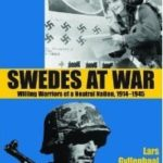 [PDF] [EPUB] Swedes at war : willing warriors of a neutral nation, 1914-1945 Download