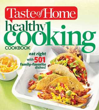 [PDF] [EPUB] Taste of Home Healthy Cooking Cookbook: Eat right with 501 family favorite dishes! Download by Taste of Home