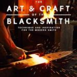 [PDF] [EPUB] The Art and Craft of the Blacksmith: Techniques and Inspiration for the Modern Smith Download