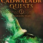 [PDF] [EPUB] The Cadwaladr Quests (Book One: Tangled Time): The unique and engaging vocabulary aid for all eleven-plus, SATs and independent school entrance exams, including Key Stage 3 Download