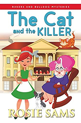 [PDF] [EPUB] The Cat and the Killer (Bakers and Bulldogs Mysteries Book 10) Download by Rosie Sams