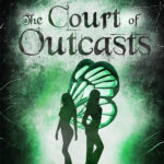 [PDF] [EPUB] The Court of Outcasts (Tales of an Outcast Faerie, #2) Download