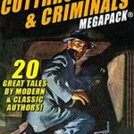 [PDF] [EPUB] The Cutthroats and Criminals MEGAPACK®: 20 Great Tales by Modern and Classic Authors Download