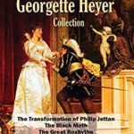 [PDF] [EPUB] The Early Georgette Heyer Collection: The Transformation of Philip Jettan; The Black Moth; The Great Roxhythe; Instead of the Thorn; A Proposal To Cicely Download