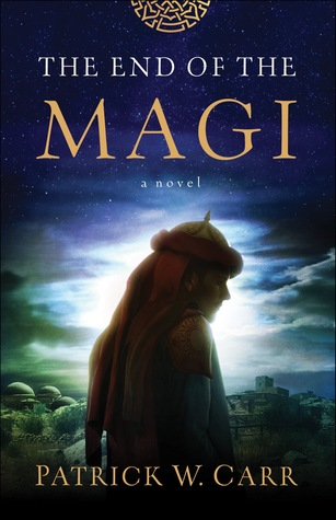 [PDF] [EPUB] The End of the Magi Download by Patrick W. Carr