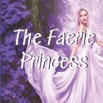 [PDF] [EPUB] The Faerie Princess (The Faerie Court) Download