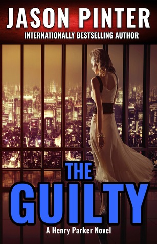 [PDF] [EPUB] The Guilty (Henry Parker #2) Download by Jason Pinter
