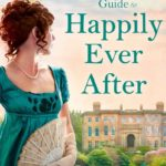 [PDF] [EPUB] The Lady Traveller's Guide to Happily Ever After (The Lady Travelers Society, #4) Download