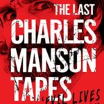 [PDF] [EPUB] The Last Charles Manson Tapes: Evil Lives Beyond the Grave Download