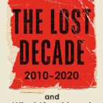 [PDF] [EPUB] The Lost Decade: 2010–2020, and What Lies Ahead for Britain Download