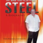 [PDF] [EPUB] The Man Who Also Made Steel: A Biography (1) Download