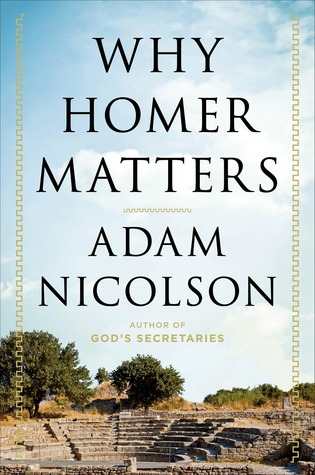[PDF] [EPUB] The Mighty Dead: Why Homer Matters Download by Adam Nicolson