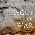 [PDF] [EPUB] The Plague of War: Athens, Sparta, and the Struggle for Ancient Greece Download