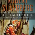 [PDF] [EPUB] The Planet Killers: Three Novels of the Spaceways (Planet Stories Book 32) Download