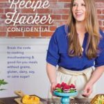 [PDF] [EPUB] The Recipe Hacker Confidential: Break the Code to Cooking Mouthwatering and Good-For-You Meals Without Grains, Gluten, Dairy, Soy, or Cane Sugar Download