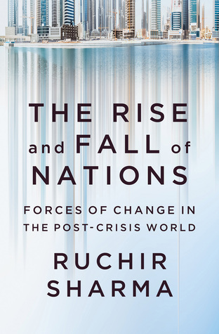 [PDF] [EPUB] The Rise and Fall of Nations: Forces of Change in the Post-Crisis World Download by Ruchir Sharma