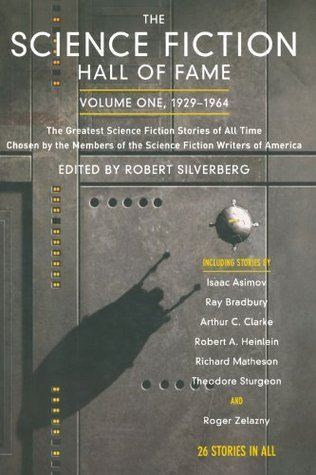 [PDF] [EPUB] The Science Fiction Hall of Fame: Volume One, 1929-1964 (Science Fiction Hall of Fame, #1) Download by Robert Silverberg