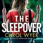 [PDF] [EPUB] The Sleepover: An absolutely gripping crime thriller (Detective Natalie Ward) Download