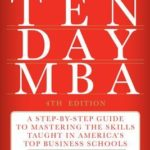 [PDF] [EPUB] The Ten-Day MBA 4th Ed.: A Step-by-Step Guide to Mastering the Skills Taught In America's Top Business Schools Download