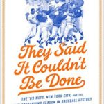 [PDF] [EPUB] They Said It Couldn't Be Done: The '69 Mets, New York City, and the Most Astounding Season in Baseball History Download