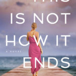 [PDF] [EPUB] This Is Not How It Ends Download