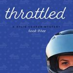 [PDF] [EPUB] Throttled: A Rylie Cooper Mystery: Book Three (Rylie Cooper Mysteries 3) Download