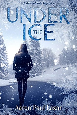[PDF] [EPUB] Under the Ice (LeGarde Mystery #9) Download by Aaron Paul Lazar