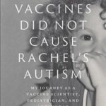 [PDF] [EPUB] Vaccines Did Not Cause Rachel's Autism: My Journey as a Vaccine Scientist, Pediatrician, and Autism Dad Download