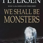 [PDF] [EPUB] We Shall Be Monsters: The Hunt for a Sadistic Killer in the Arctic (Greenland Crime) Download