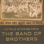 [PDF] [EPUB] We Who Are Alive and Remain: Untold Stories from the Band of Brothers Download