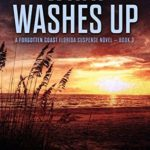 [PDF] [EPUB] What Washes Up (The Forgotten Coast, #3) Download