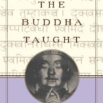 [PDF] [EPUB] What the Buddha Taught: Revised and Expanded Edition with Texts from Suttas and Dhammapada Download