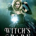 [PDF] [EPUB] Witch's Spark (Thornheart Coven #2) Download