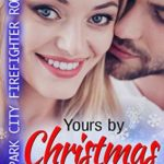 [PDF] [EPUB] Yours By Christmas (Park City Firefighter Romance) Download