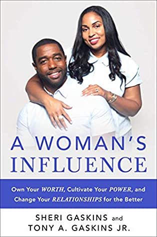 [PDF] [EPUB] A Woman's Influence: Own Your Worth, Cultivate Your Power, and Change Your Relationships for the Better Download by Tony A. Gaskins
