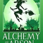 [PDF] [EPUB] Alchemy and Arson (Magic and Mystery #3) Download