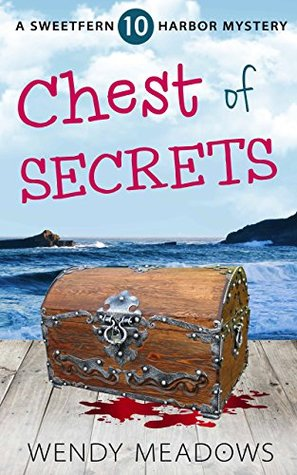 [PDF] [EPUB] Chest of Secrets (Sweetfern Harbor #10) Download by Wendy Meadows