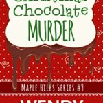 [PDF] [EPUB] Christmas Chocolate Murder (Maple Hills #9) Download