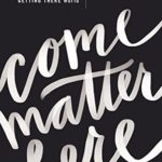 [PDF] [EPUB] Come Matter Here: Your Invitation to Be Here in a Getting There World Download