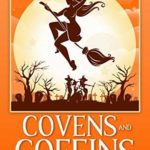 [PDF] [EPUB] Covens and Coffins (Magic and Mystery #5) Download