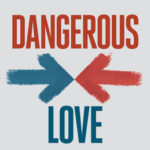 [PDF] [EPUB] Dangerous Love: Transforming Fear and Conflict at Home, at Work, and in the World Download