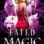 [PDF] [EPUB] Fated Magic (Claimed by Wolves, #1) Download