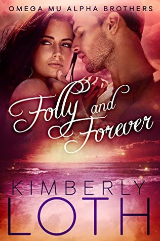 [PDF] [EPUB] Folly and Forever (Omega Mu Alpha Brothers, #3) Download by Kimberly Loth