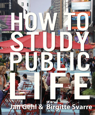 [PDF] [EPUB] How to Study Public Life Download by Jan Gehl