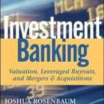 [PDF] [EPUB] Investment Banking: Valuation, Leveraged Buyouts, and Mergers and Acquisitions Download